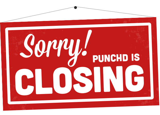 Punchd_is_closing